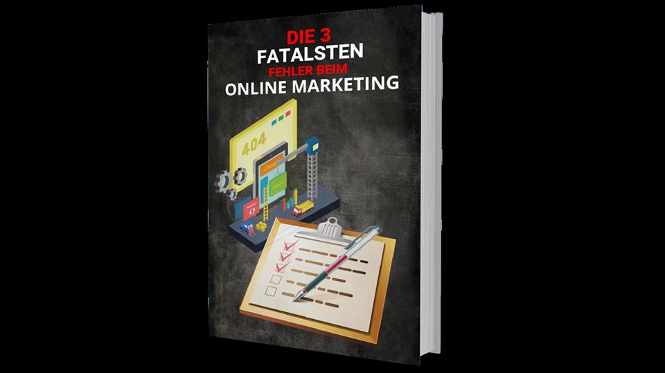 Die 3-FATALSTEN Fehler beim Online Marketing